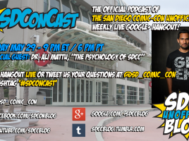 SDConCast for May 30, 2014 - The Psychology of SDCC with Ali Mattu