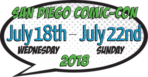SDCC 2018 Wednesday July 18 thru Sunday July 22